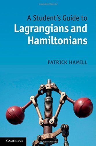 A Student's Guide to Lagrangians and Hamiltonians by Patrick Hamill (2013-12-30)