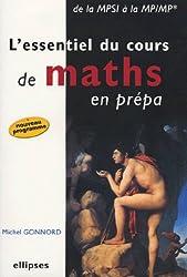 L'essentiel du cours de maths en prépa : De la MPSI à la MP/MP*