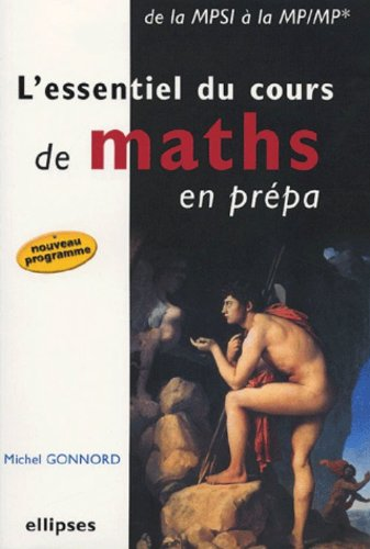 L'essentiel du cours de maths en prpa : De la MPSI  la MP/MP*