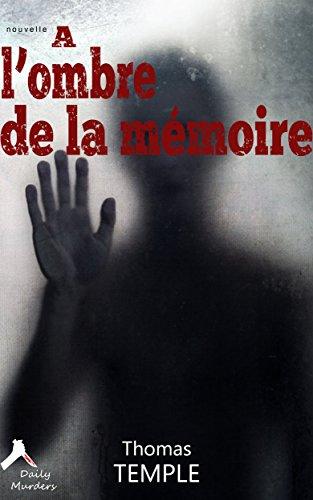 A l'ombre de la mémoire: le meurtre oublié - Thomas Temple