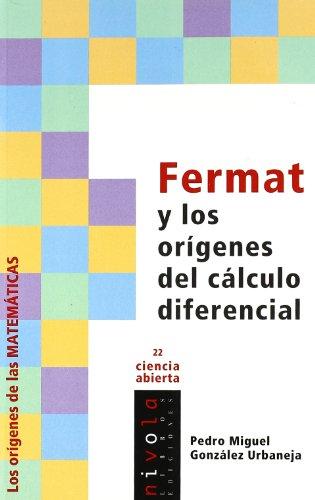 FERMAT y los orígenes del cálculo diferencial (Ciencia abierta) por Pedro Miguel González Urbaneja