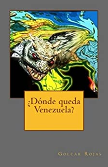 ¿Dónde queda Venezuela? (Spanish Edition) di [Rojas, Golcar]