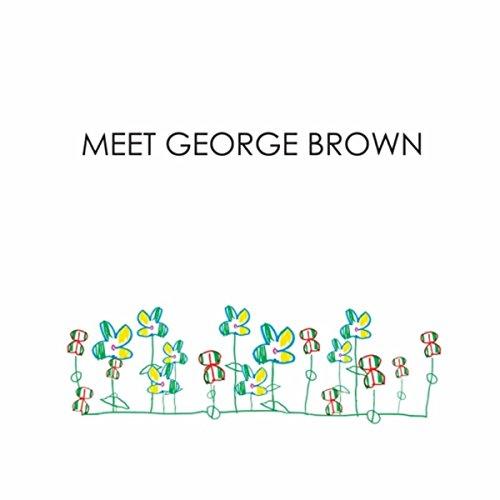 Meet George Brown