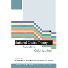 Rational Choice Theory: Resisting Colonization