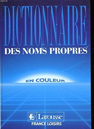 DICTIONNAIRE DES NOMS PROPRES EN COULEURS par COLLECTIF