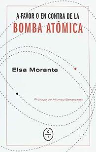 A favor o en contra de la bomba atómica par Elsa Morante