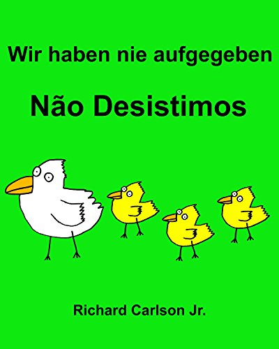 Wir haben nie aufgegeben Não Desistimos : Ein Bilderbuch für Kinder Deutsch-Portugiesisch (Brasilien) (Zweisprachige - Portugiesische Kindle Ausgabe