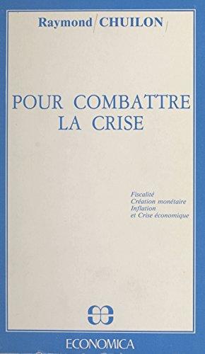 Pour combattre la crise : fiscalité, création monétaire, inflation et crise économique