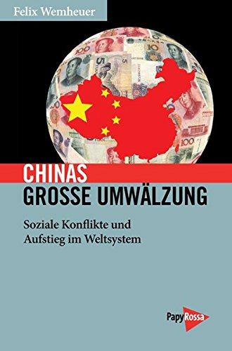 Chinas große Umwälzung: Soziale Konflikte und Aufstieg im Weltsystem (Neue Kleine Bibliothek)