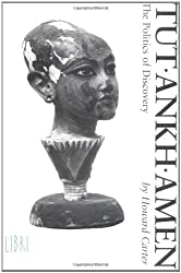 Tutankhamen: The Politics of Discovery by Howard Carter (2001-02-16)