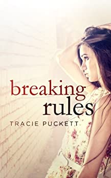 Breaking Rules by [Puckett, Tracie]