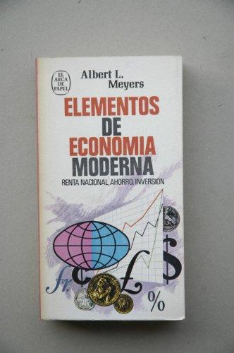 Elementos de economía moderna / Albert L. Meyers ; [traducción de Juan G. de Luaces, Luis Racionero]