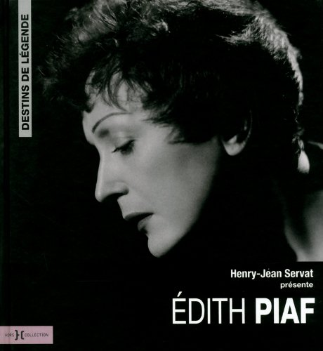 Edith Piaf, destins de légende