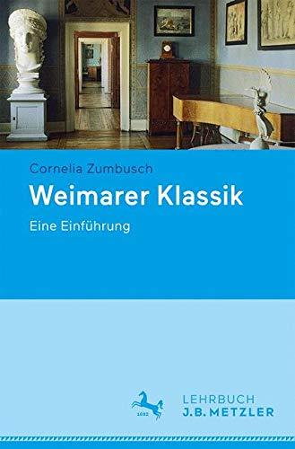 Weimarer Klassik: Eine Einführung