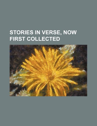 Stories in verse, now first collected