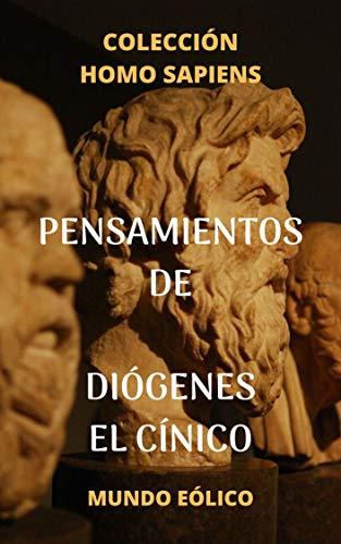 Pensamientos de Diógenes El Cínico (Homo Sapiens nº 2) eBook: de ...