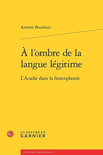 A l'ombre de la langue légitime : L'acadie dans la francophonie