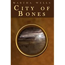 City of Bones by Martha Wells (2007-12-24)