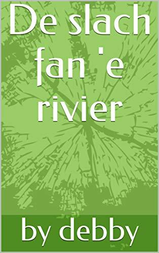 De slach fan 'e rivier (Frisian Edition)