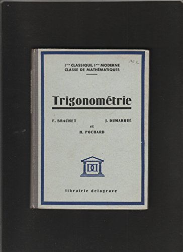Trigonométrie (1ère classique, 1ère moderne, classe de mathématiques) par H. Pochard