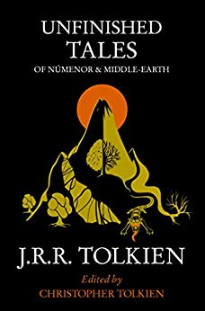 Unfinished Tales von [Tolkien, J. R. R.]