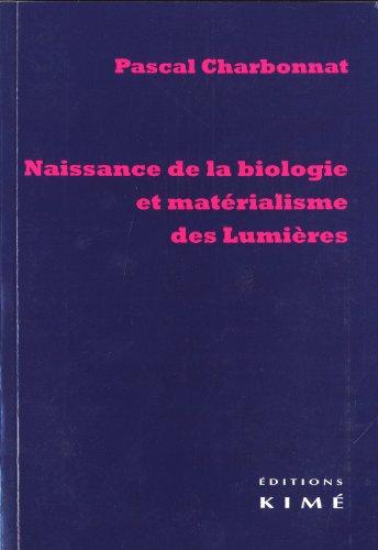 Naissance de la biologie et matrialisme des Lumires