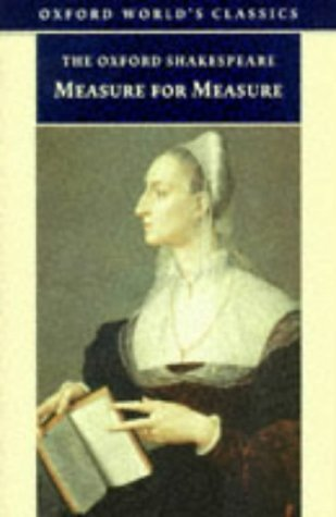 The Oxford Shakespeare: Measure for Measure (Oxford World's Classics) by William Shakespeare (1998-04-02)