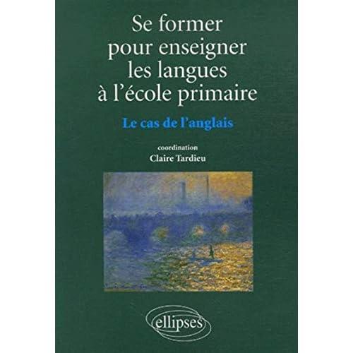 Se former pour enseigner les langues à l'école primaire : Le cas de l'anglais