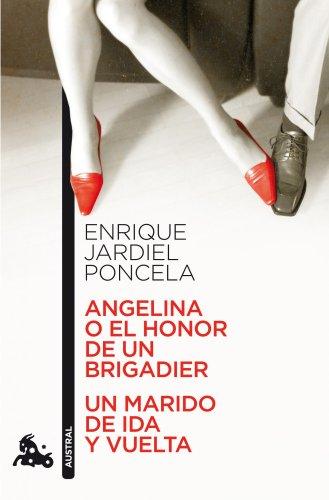 Angelina o el honor de un brigadier / Un marido de ida y vuelta (Teatro) por Enrique Jardiel Poncela
