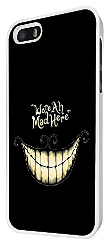 188 - Cool Funky Funny Fun We Are All Mad Here Coque iPhone 5 5S Design Fashion Trend Case Back Cover Métal et Plastique - Blanc