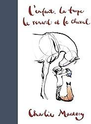 L'Enfant, la Taupe, le Renard et le Ch
