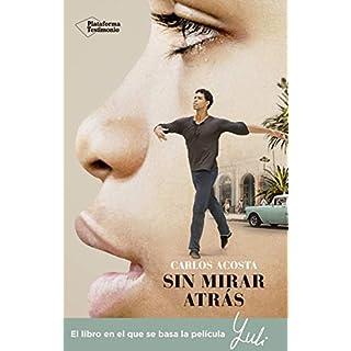 Sin mirar atrás: La historia de un bailarín cubano (Spanish Edition)