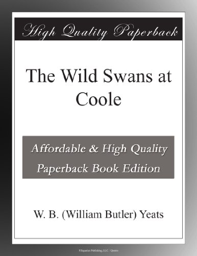 the expression of a sense of loss in the wild swans at coole a poem by w b yeats Quizlet provides w b yeats activities what need you, being come to sense of nature the wild swans at coole.