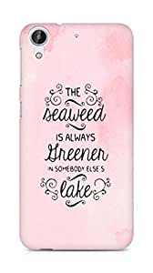 AMEZ seawead is greener in others lake Back Cover For HTC Desire 626 LTE