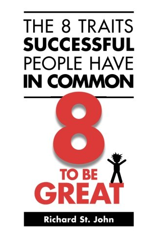 the-8-traits-successful-people-have-in-common-8-to-be-great