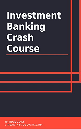 Investment Banking Crash Course by [IntroBooks]
