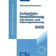 Industriebuchführung mit Kosten- und Leistungsrechnung - GKR
