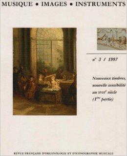 Musique. Images. Instruments, numéro 3/1997 : Nouveaux timbres, nouvelle sensibilité au XVIIIe siècle (1ère partie) de Collectif ( 6 février 2003 ) par Collectif