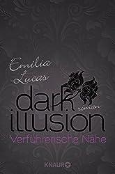 Dark Illusion – Verführerische Nähe: Roman