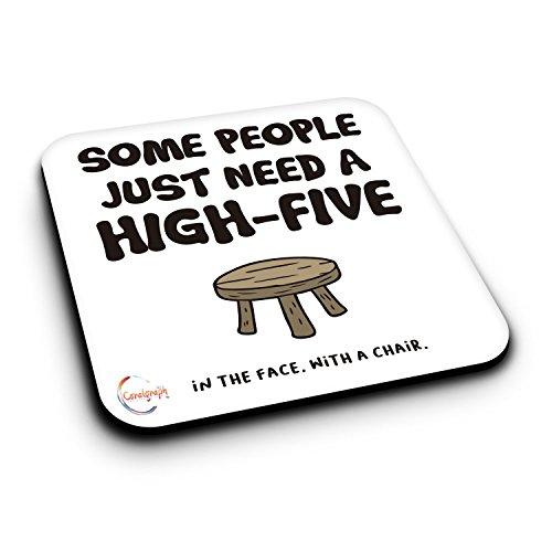 er460SOME PEOPLE Need A high-five in das Gesicht mit einem Stuhl NEUHEIT GESCHENK bedruckt MDF Untersetzer aus Holz - Neuheit Stuhl