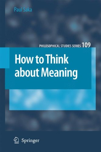 How to Think about Meaning (Philosophical Studies Series)