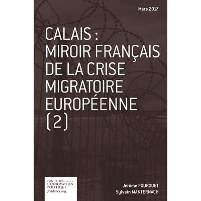 Calais : miroir français de la crise migratoire européenne (2)
