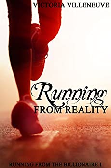 Running from Reality (Running from the Billionaire 1) by [Villeneuve, Victoria]