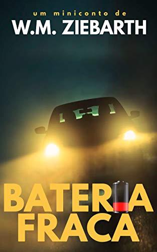 Bateria Fraca (Portuguese Edition) eBook: W.M. Ziebarth: Amazon.es ...