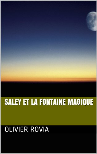 SALEY ET LA FONTAINE MAGIQUE