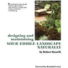 Designing and Maintaining Your Edible Landscape Naturally by Robert Kourik (2005-03-30)