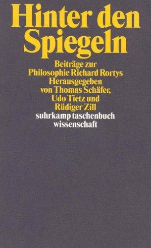 Hinter den Spiegeln: Beiträge zur Philosophie Richard Rortys mit Erwiderungen von Richard Rorty (suhrkamp taschenbuch wissenschaft)