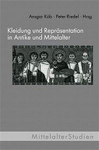 Kleidung und Repräsentation in Antike und Mittelalter (Mittelalter Studien) - Kleidung Römische Antike