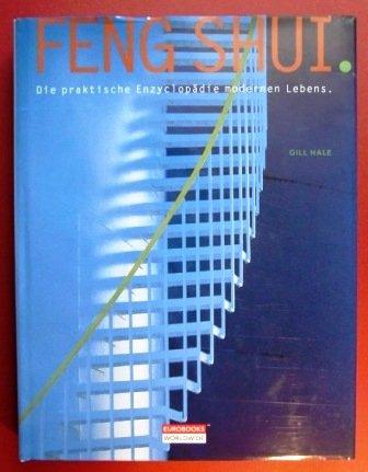 Feng Shui - Die praktische Enzyclopädie modernen Lebens par Gill Hale