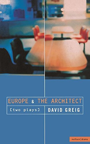 Europe the Architect: AND the Architect (Modern Plays) por David Greig